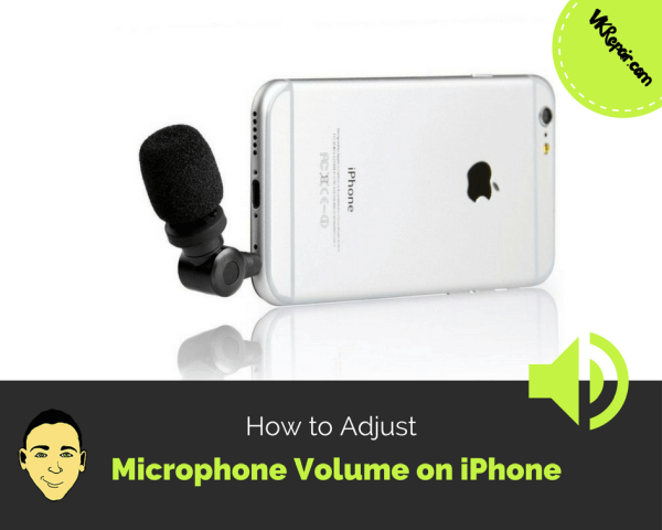 How to Adjust Microphone Volume on iPhone 7